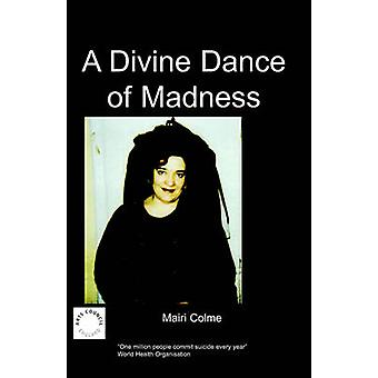 A Divine Dance of Madness by Colme & M.