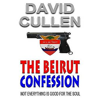 The Beirut Confession by Cullen & David