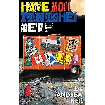 Have You Finished yet by Neil & Andrew