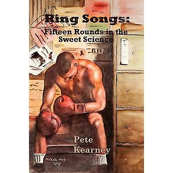 Ring Songs Fifteen Rounds in the Sweet Science by Kearney & Peter