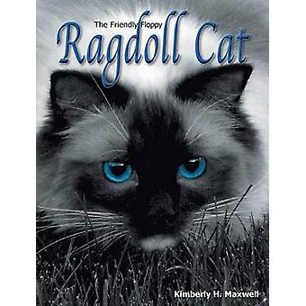 The Friendly Floppy Ragdoll Cat by Maxwell & Kimberly H