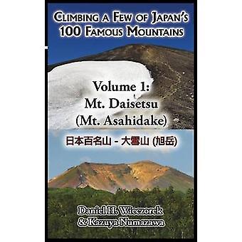 Climbing a Few of Japans 100 Famous Mountains  Volume 1 Mt. Daisetsu Mt. Asahidake by Wieczorek & Daniel H.