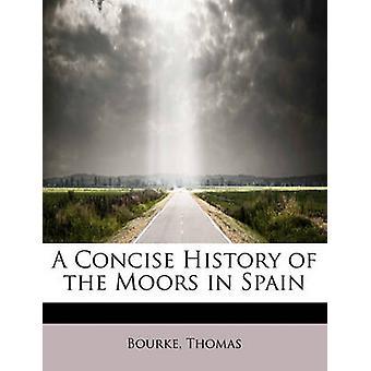 En kort historie av maurerne i Spania av Thomas & Bourke