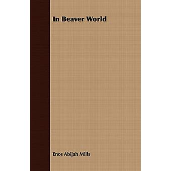 In Beaver World by Mills & Enos Abijah