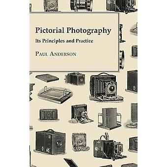 Pictorial Photography  Its Principles And Practice by Anderson & Paul