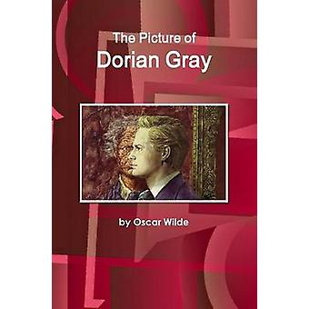 The Picture of Dorian Gray by Wilde & by Oscar