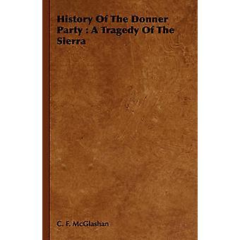 Geschichte der Donner Party eine Tragödie der Sierra von McGlashan & Charles Fayette
