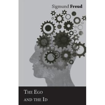 The Ego and the Id by Freud & Sigmund