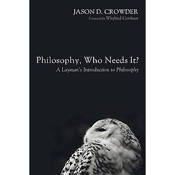 Philosophy Who Needs It by Crowder & Jason D.