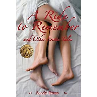 A Ride to Remember and Other Erotic Tales by Green & Sacchi
