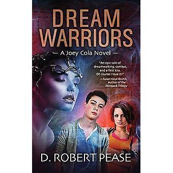 Dream Warriors by Pease & D. Robert