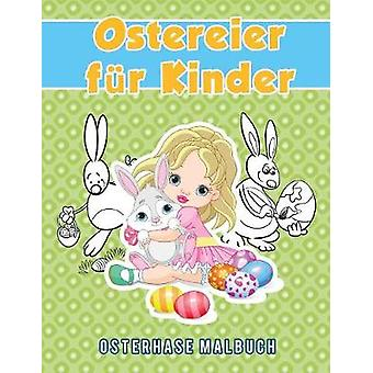 Ostereier fr Kinder Osterhase Malbuch by Scholar & Young