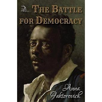 The Battle for Democracy by Faktorovich & Anna