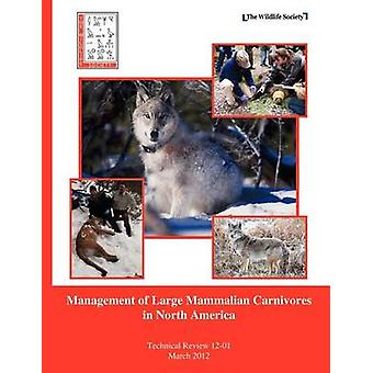 Management of Large Mammalian Carnivores in North America by The Wildlife Society