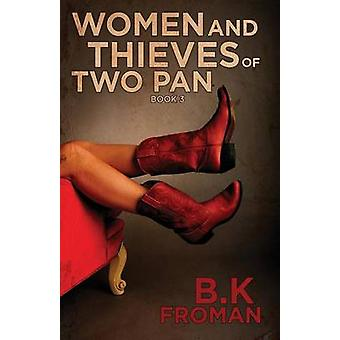 Women and Thieves of Two Pan by Froman & B. K.