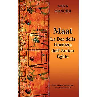 Maat La Dea della Giustizia DellAntico Egitto by Mancini & Anna
