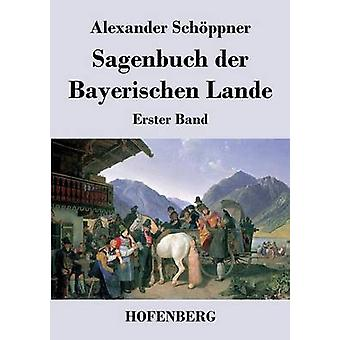 Sagenbuch der Bayerischen Lande by Alexander Schppner