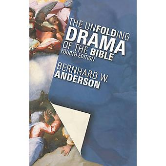 The Unfolding Drama of the Bible by Anderson & Bernhard W.