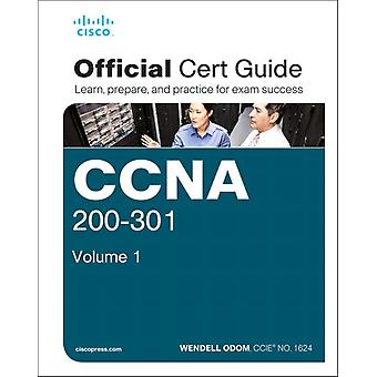 CCNA 200301 Official Cert Guide Volume 1e by Wendell Odom