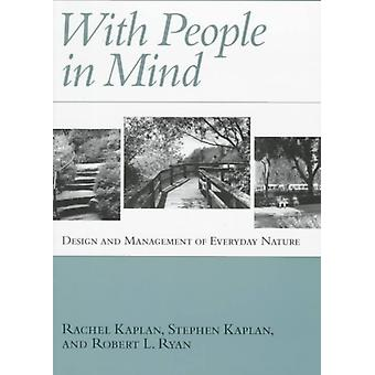 With People in Mind  Design And Management Of Everyday Nature by Rachel Kaplan & Etc
