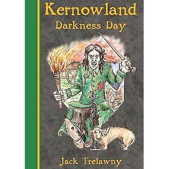 Kernowland 2 Darkness Day by Jack Trelawny - 9781906815028 Book