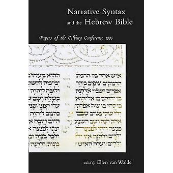 Narrative Syntax and the Hebrew Bible - Papers of the Tilburg Conferen