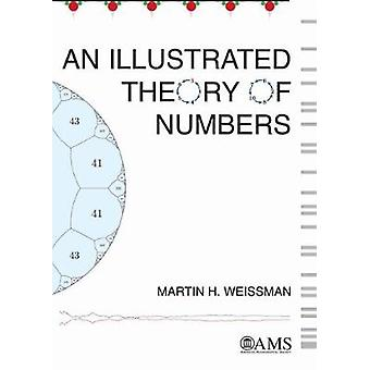 An Illustrated Theory of Numbers by Martin H. Weissman - 978147043493
