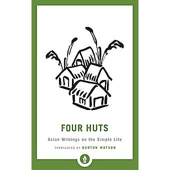 Four Huts - Asian Writings on the Simple Life by Burton Watson - 97816