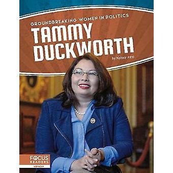Groundbreaking Women in Politics - Tammy Duckworth by  -Kelsey Jopp -