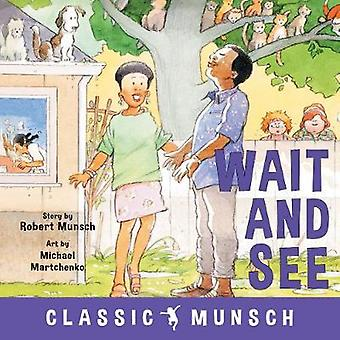 Wait and See by Robert Munsch - 9781773211145 Book