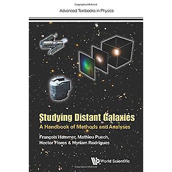 Studying Distant Galaxies - A Handbook of Methods and Analyses by Hect