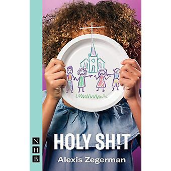 Holy Sh!t by Alexis Zegerman - 9781848427754 Book