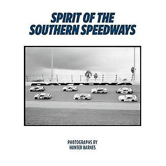 Spirit Of The Southern Speedways by Hunter Barnes - 9781909526648 Book