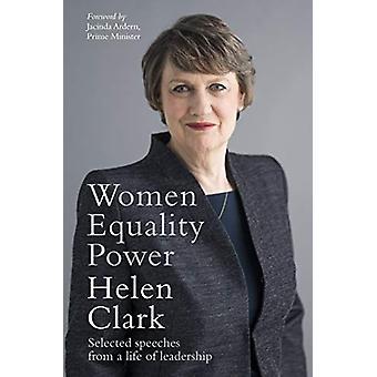 Femmes - Egalité - Pouvoir - Discours choisis d'une vie de leadership