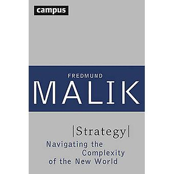 Strategy - Navigating the Complexity of the New World by Fredmund Mali