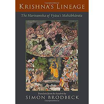 Krishna's Lineage - The Harivamsha of Vyasa's Mahabharata by Simon Bro