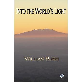 Into the World's Light by William Rush - 9781922120397 Book