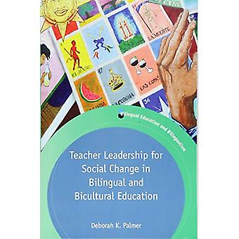 Teacher Leadership for Social Change in Bilingual and Bicultural Educ