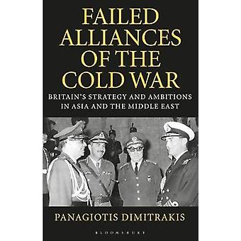 Failed Alliances of the Cold War - Britain's Strategy and Ambitions in