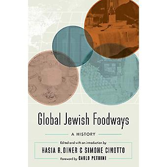 Global Jewish Foodways - A History by Hasia R. Diner - 9781496213938 B