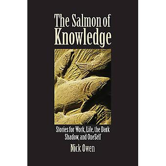 The Salmon of Knowledge Stories for Work Life the Dark Shadow and OneSelf par Nick Owen