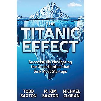 The Titanic Effect - Successfully Navigating the Uncertainties that Si