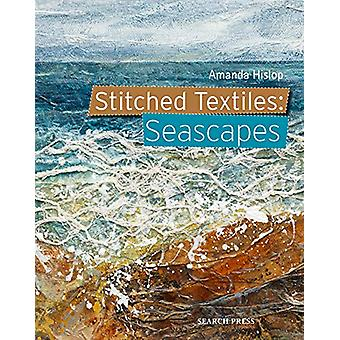 Stitched Textiles - Seascapes by A. Hislop - 9781782215646 Book