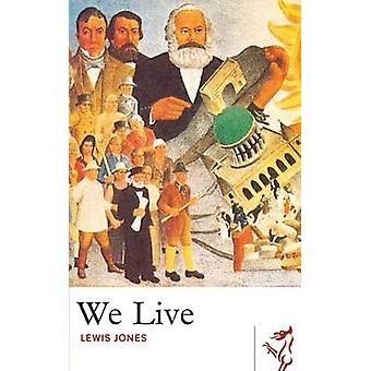 We Live by Lewis Jones