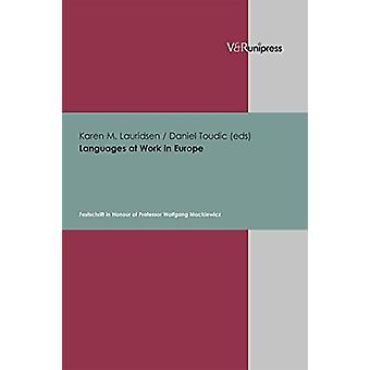 Languages at Work in Europe - Festschrift in Honour of Professor Wolfg