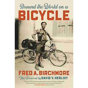 Around the World on a Bicycle de Fred A Birchmore