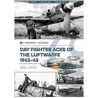 Day Fighter Aces of the Luftwaffe 1943-45 by Neil Page - 978161200879