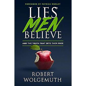 Lies Men Believe by Robert Wolgemuth - 9780802418470 Book