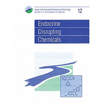 Endocrine Disrupting Chemicals by R. E. Hester - 9780854042555 Book
