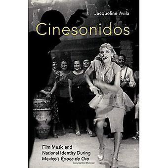 Cinesonidos: Elokuvamusiikki ja kansallinen identiteetti Meksikon aikana's Epoca de Oro (Oxfordin musiikki- ja mediasarja)